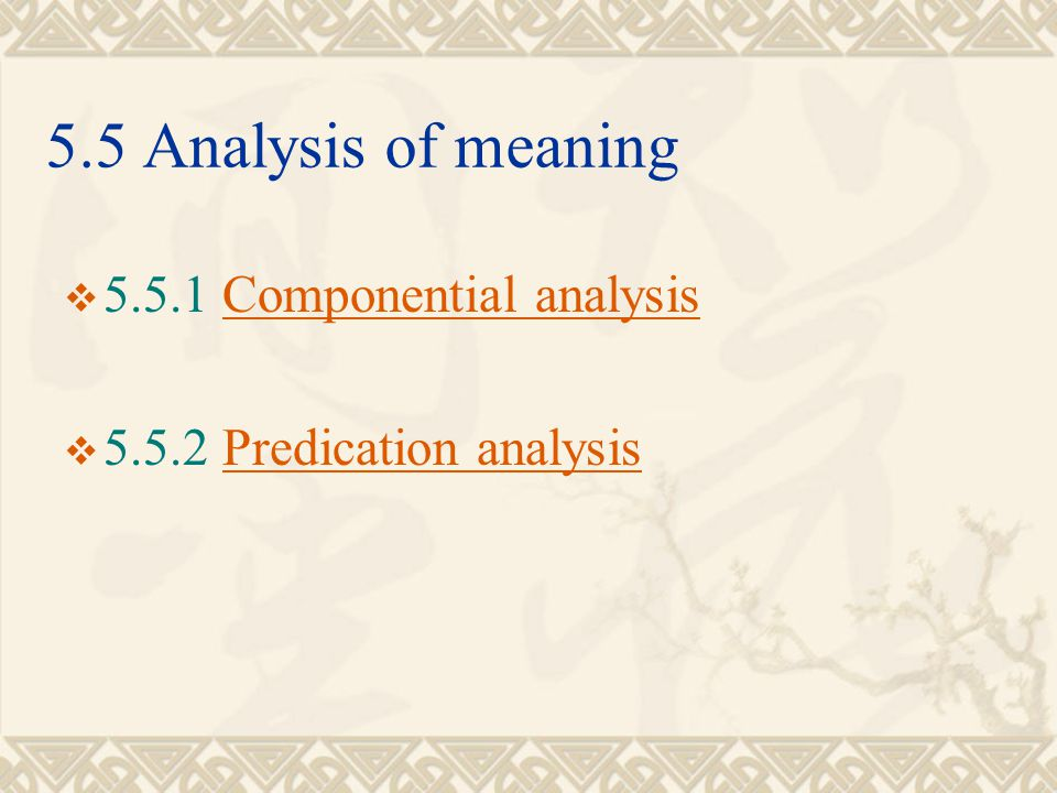 5.5 Analysis of meaning 5.5.1 Componential analysis