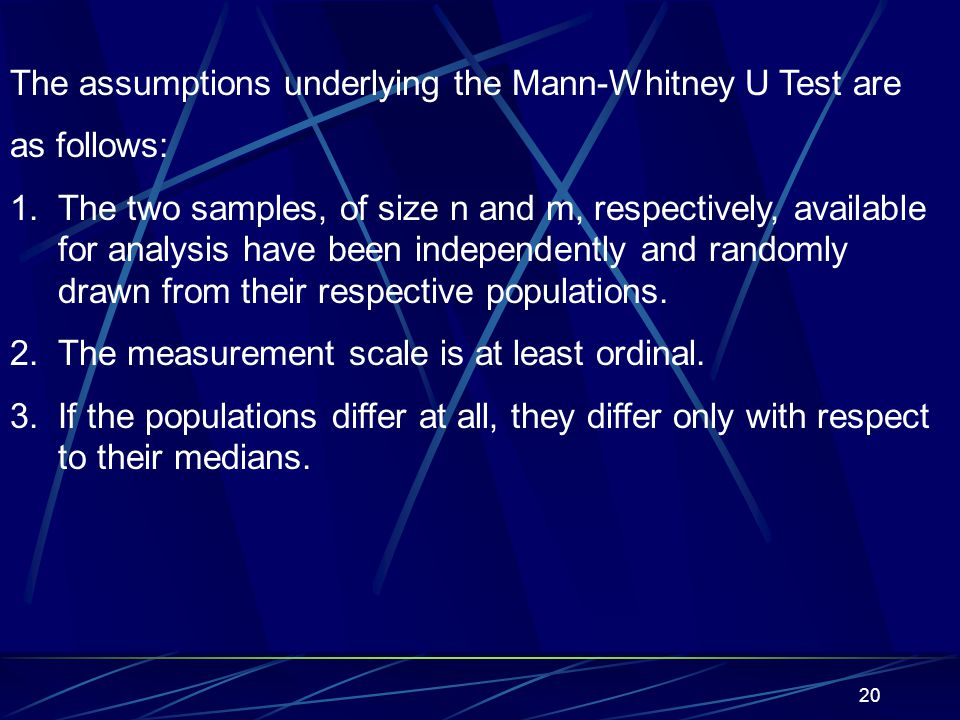 The assumptions underlying the Mann-Whitney U Test are