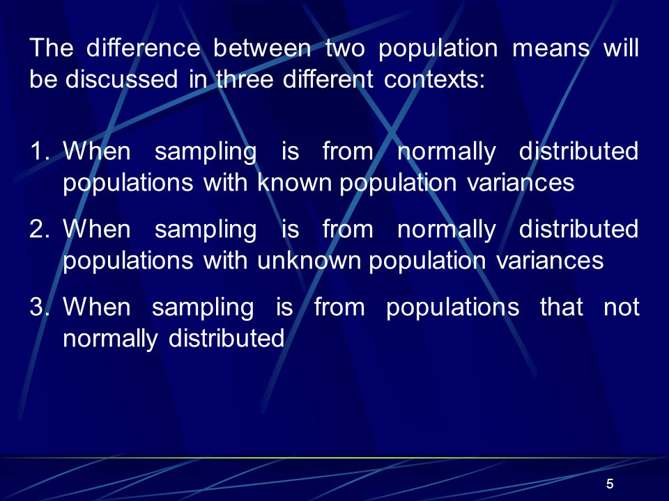 The difference between two population means will be discussed in three different contexts: