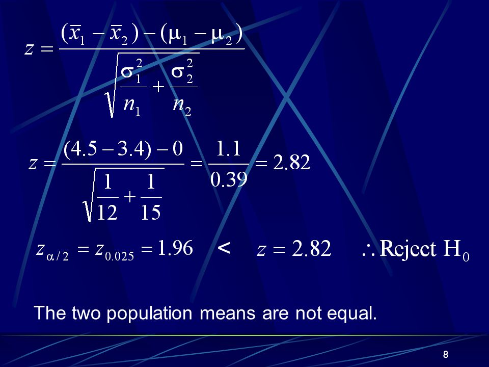 < The two population means are not equal.