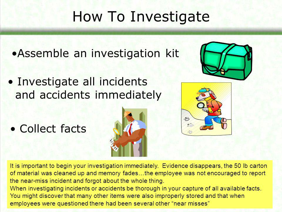 Assemble an investigation kit