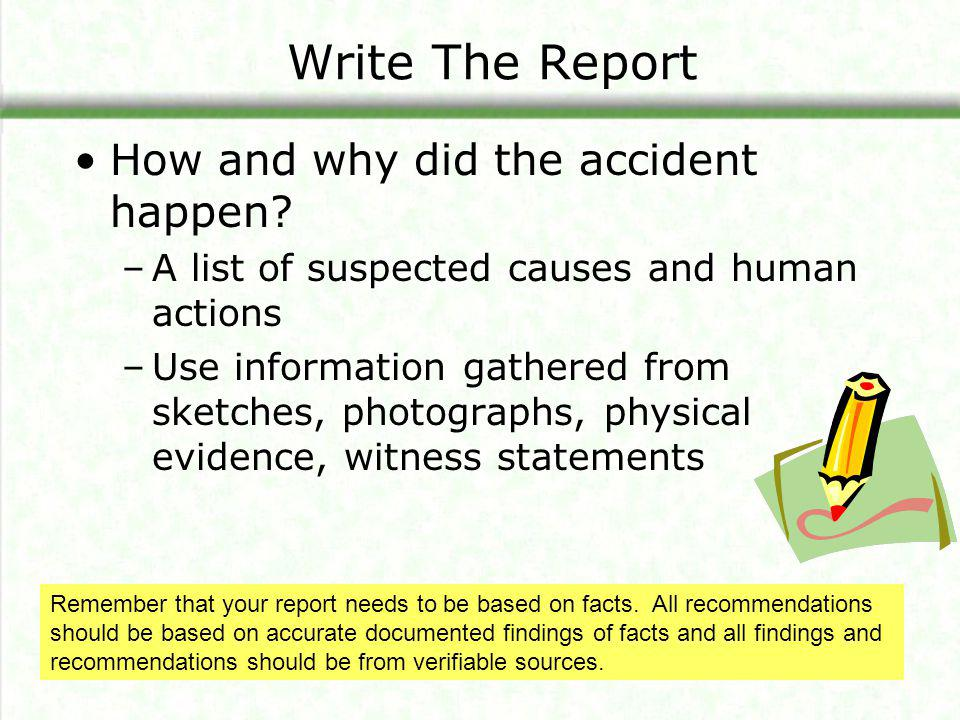 Write The Report How and why did the accident happen