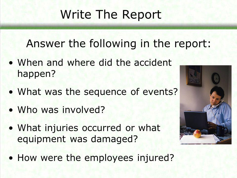 Write The Report Answer the following in the report: