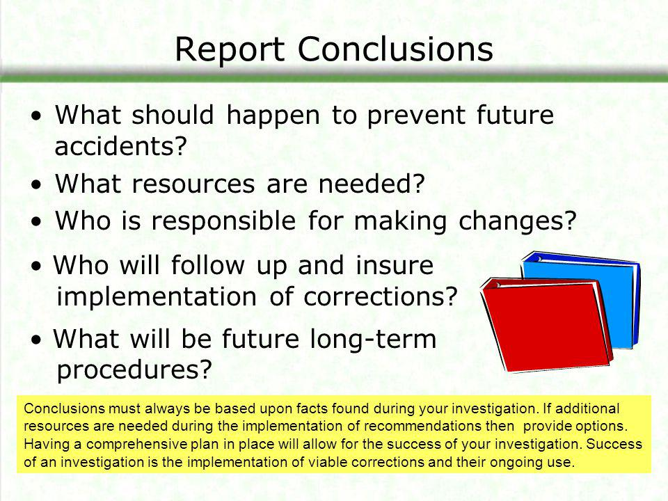 Report Conclusions What should happen to prevent future accidents