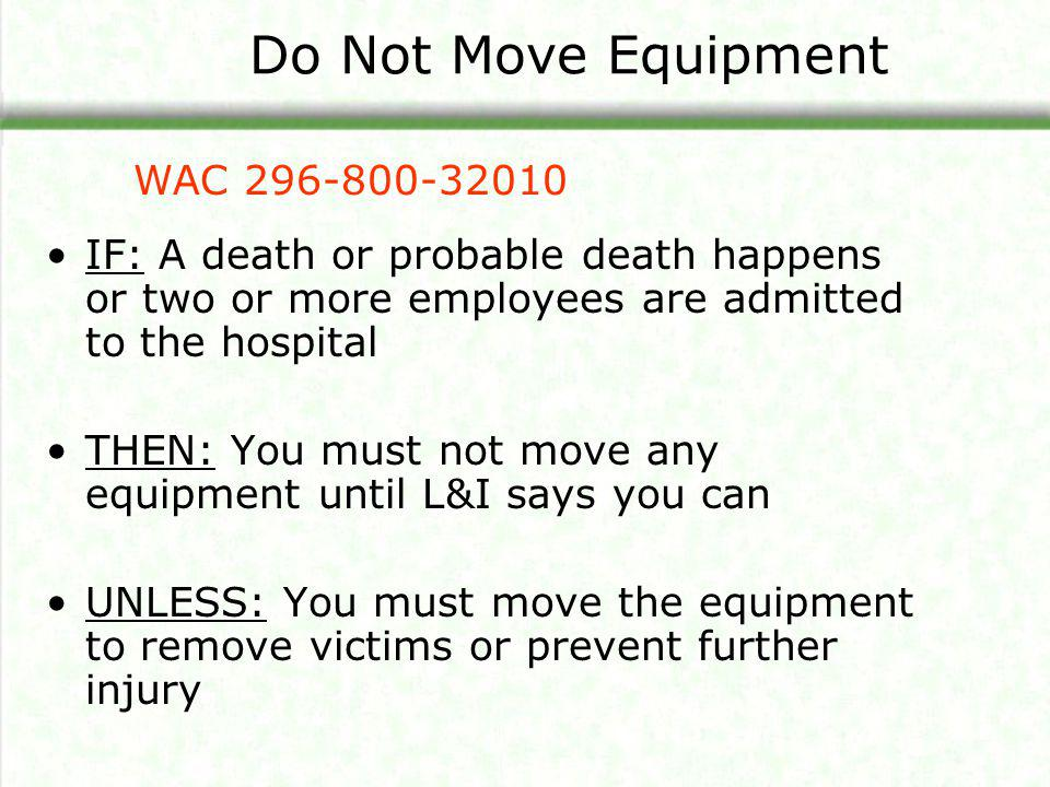 Do Not Move Equipment WAC 296-800-32010