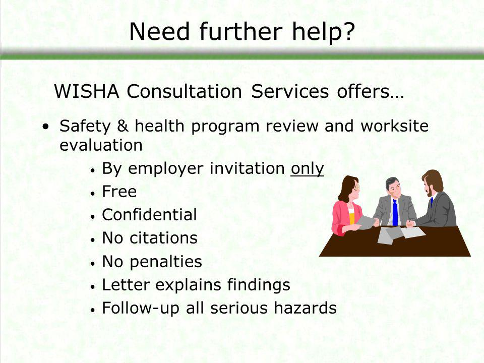 Need further help WISHA Consultation Services offers…