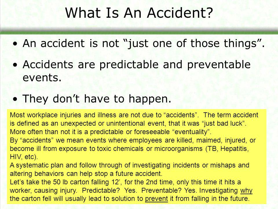What Is An Accident An accident is not just one of those things .