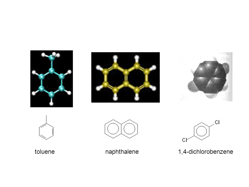 toluene naphthalene 1,4-dichlorobenzene