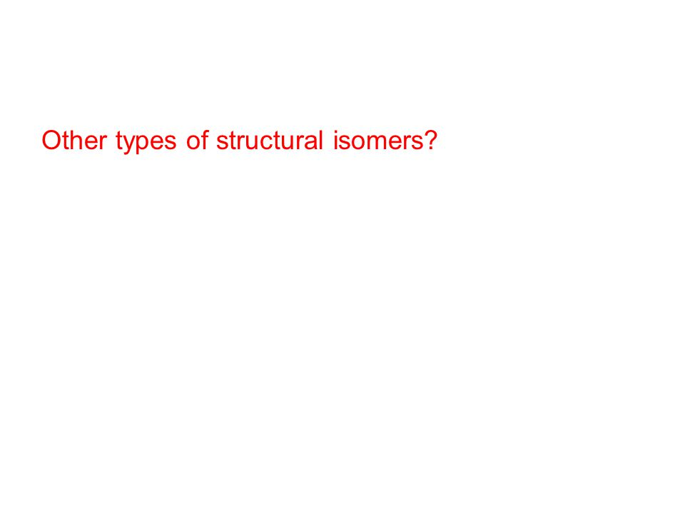 Other types of structural isomers