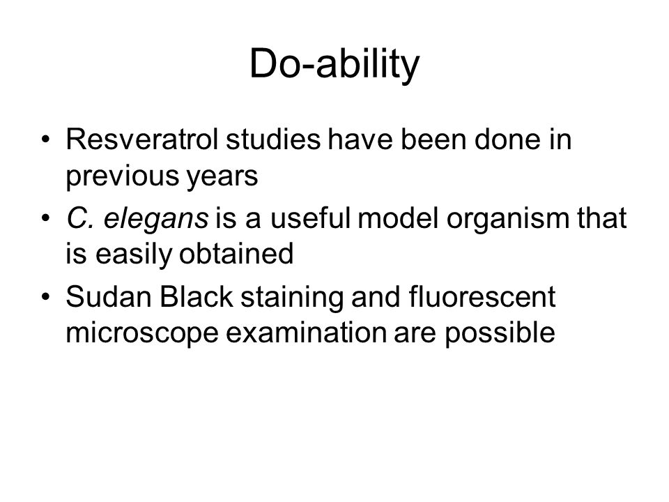 Do-ability Resveratrol studies have been done in previous years