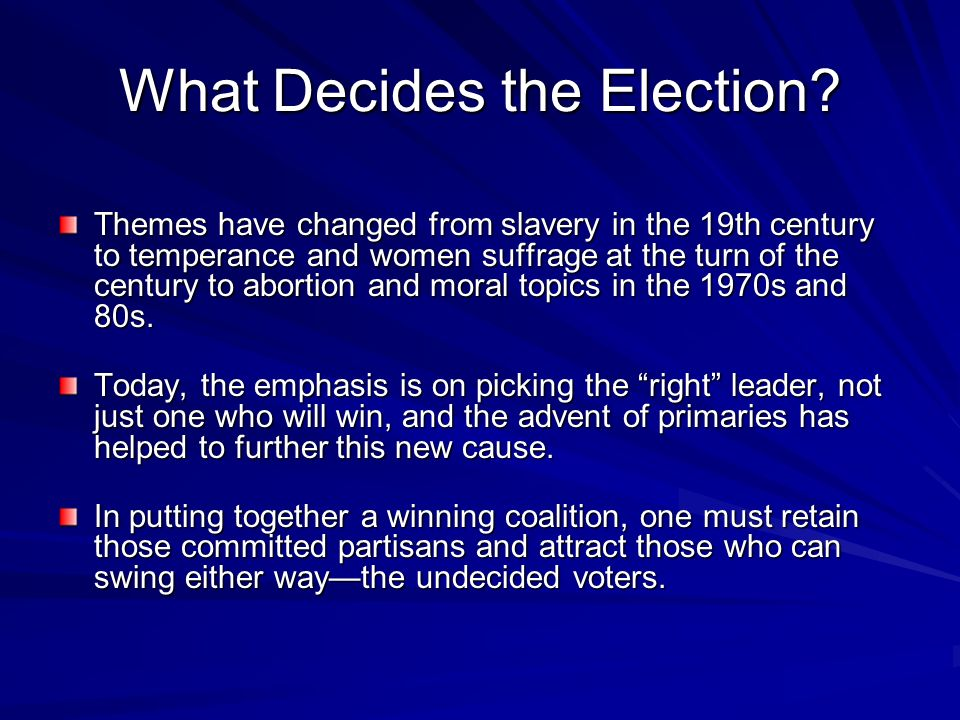 What Decides the Election