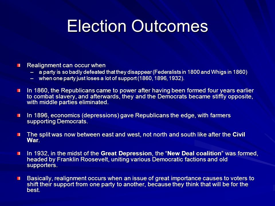 Election Outcomes Realignment can occur when