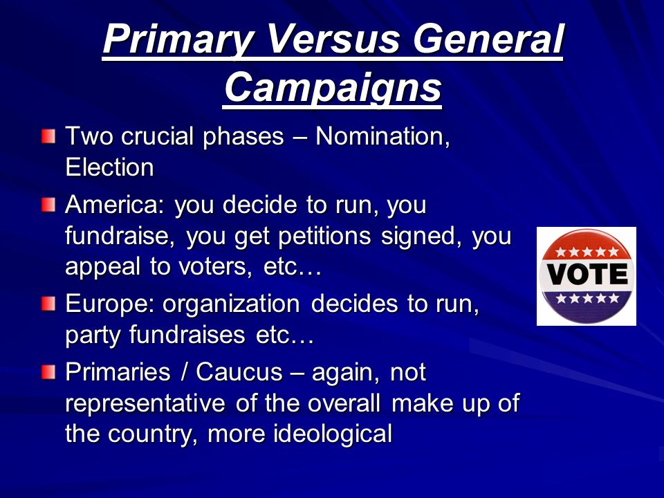Primary Versus General Campaigns