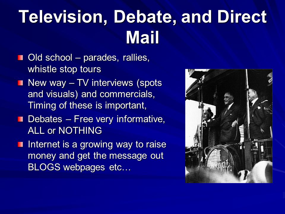 Television, Debate, and Direct Mail