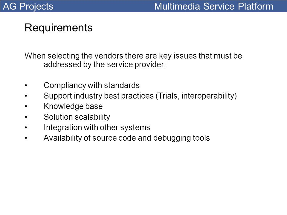Requirements When selecting the vendors there are key issues that must be addressed by the service provider: