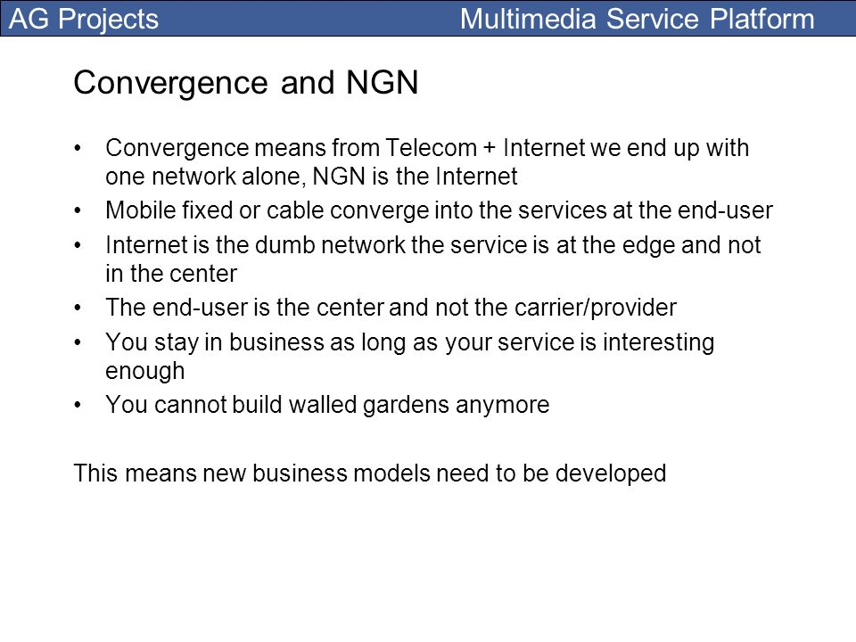 Convergence and NGN Convergence means from Telecom + Internet we end up with one network alone, NGN is the Internet.