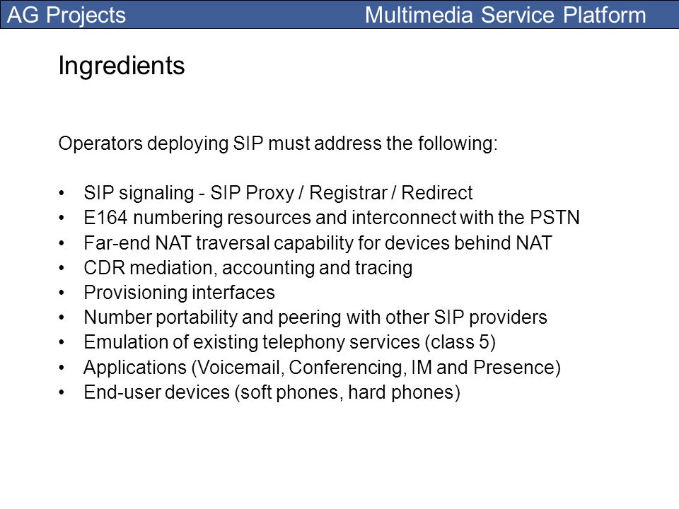 Ingredients Operators deploying SIP must address the following: