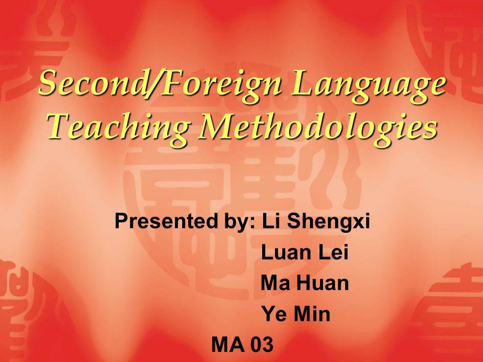 Second/Foreign Language Teaching Methodologies