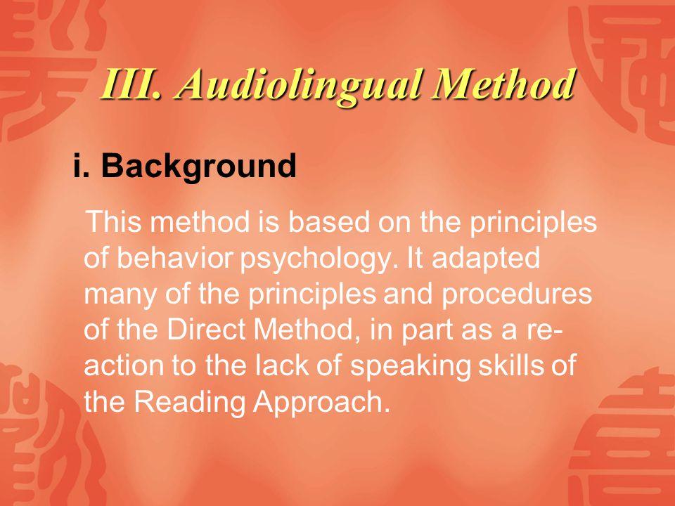 III. Audiolingual Method