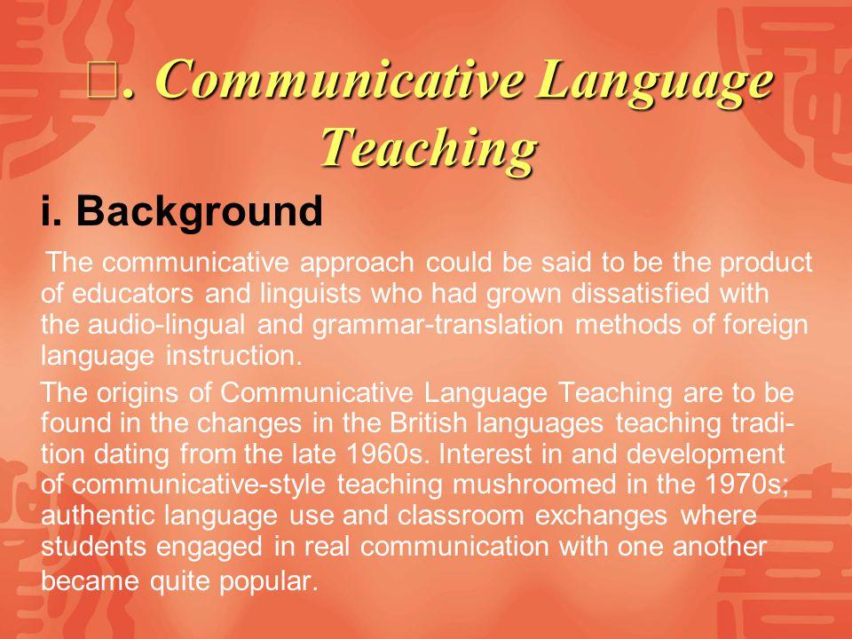 Ⅳ. Communicative Language Teaching