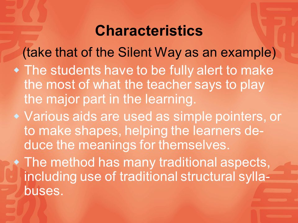Characteristics (take that of the Silent Way as an example)