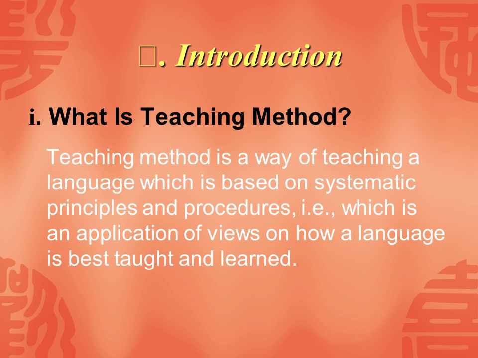 Ⅰ. Introduction i. What Is Teaching Method