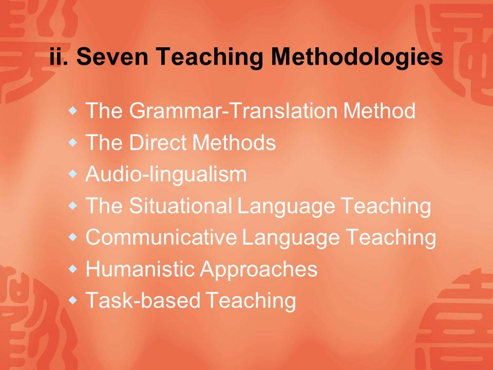 ii. Seven Teaching Methodologies
