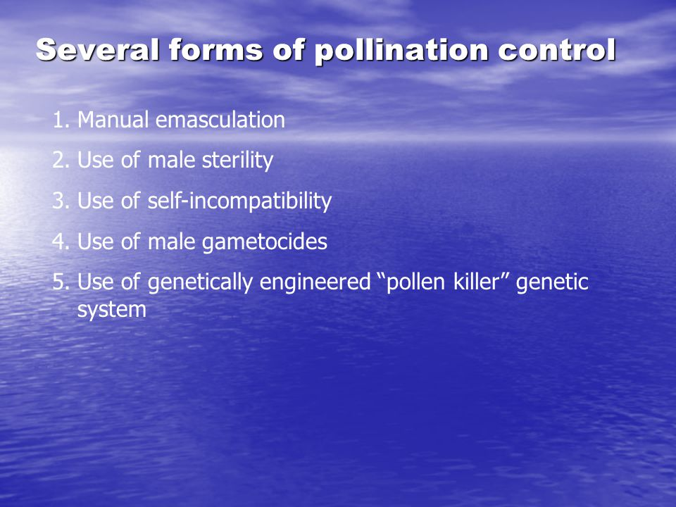 Several forms of pollination control