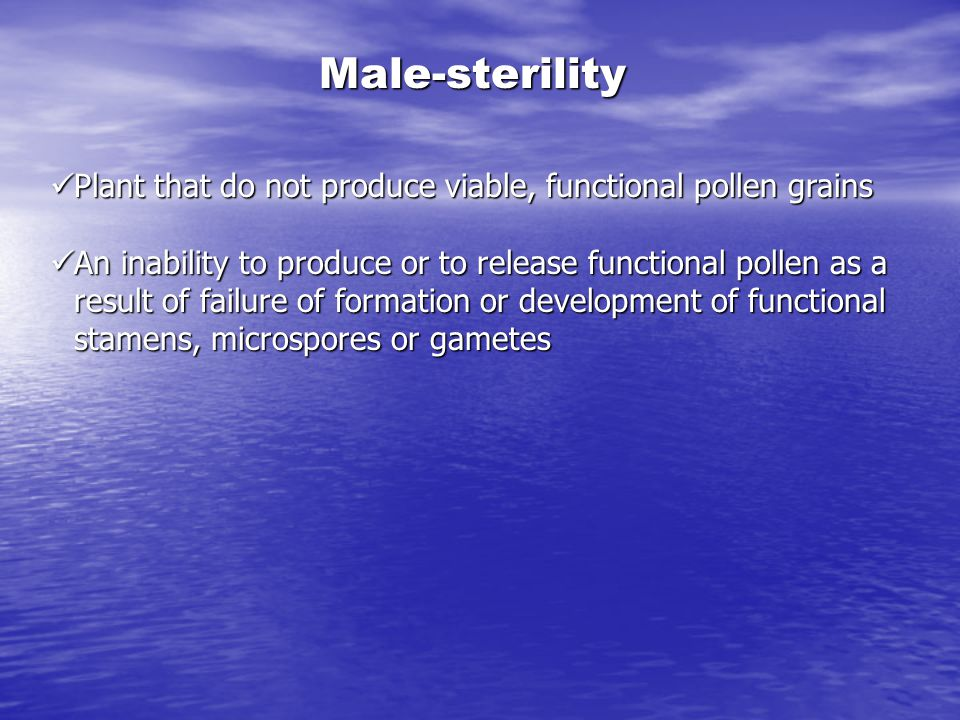 Male-sterility Plant that do not produce viable, functional pollen grains.