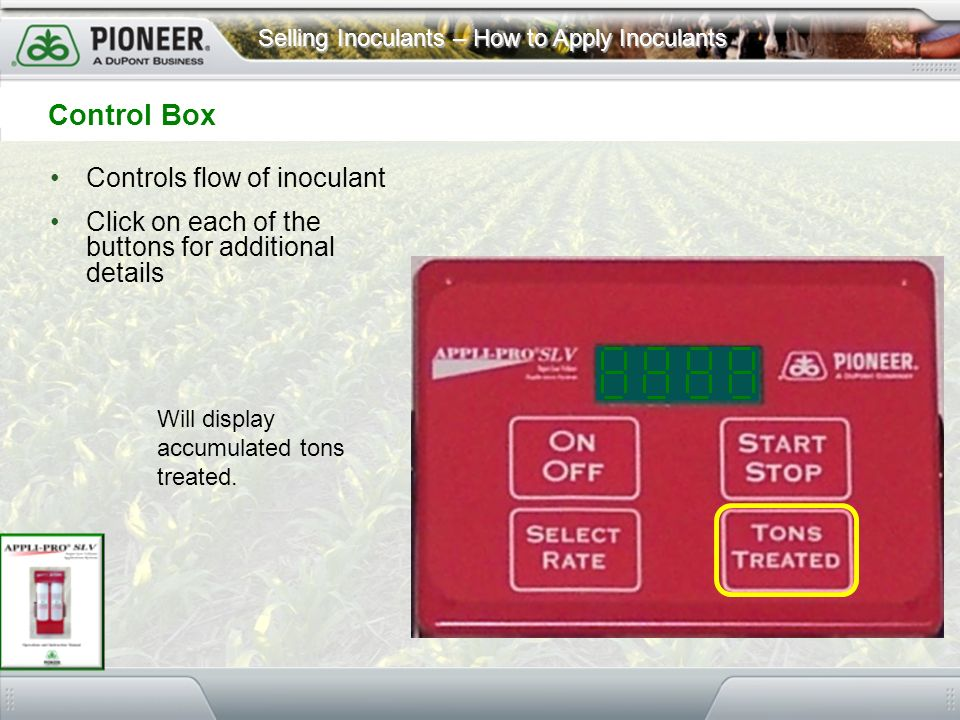 Control Box Controls flow of inoculant