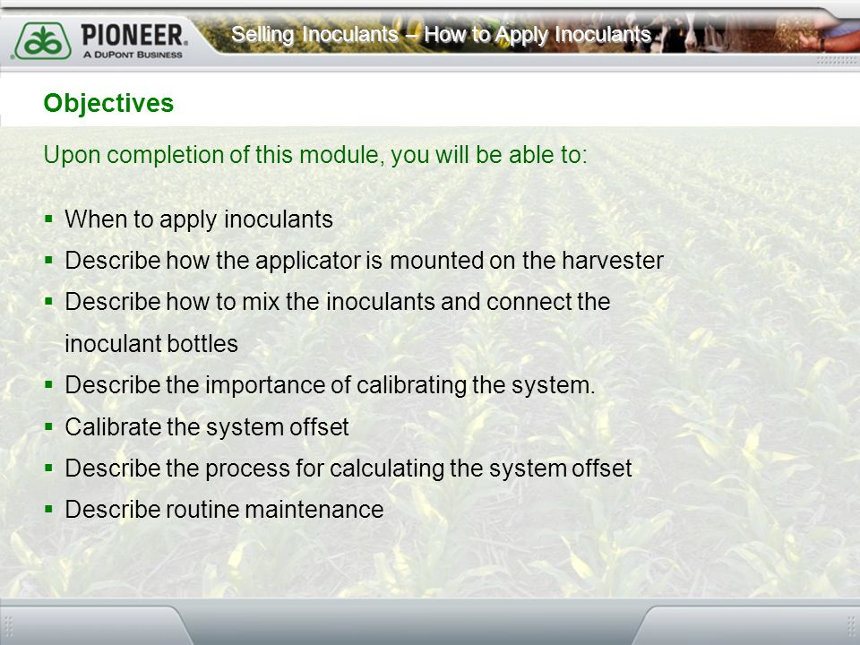 Objectives Upon completion of this module, you will be able to: