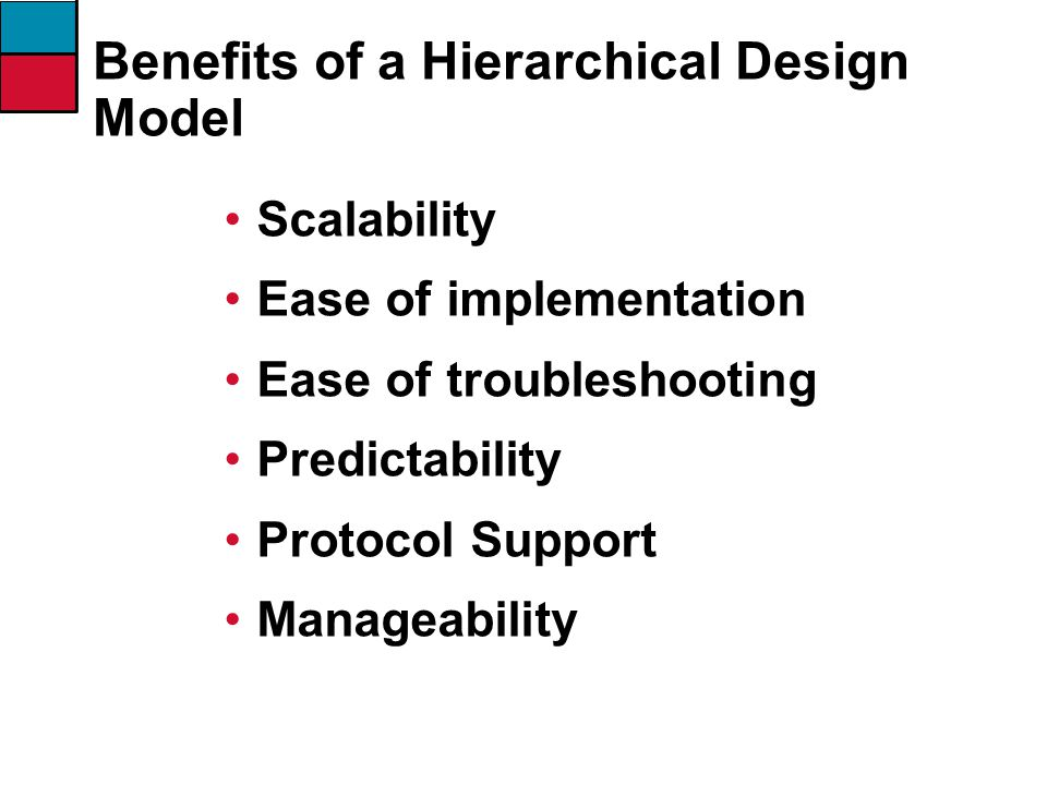 Benefits of a Hierarchical Design Model