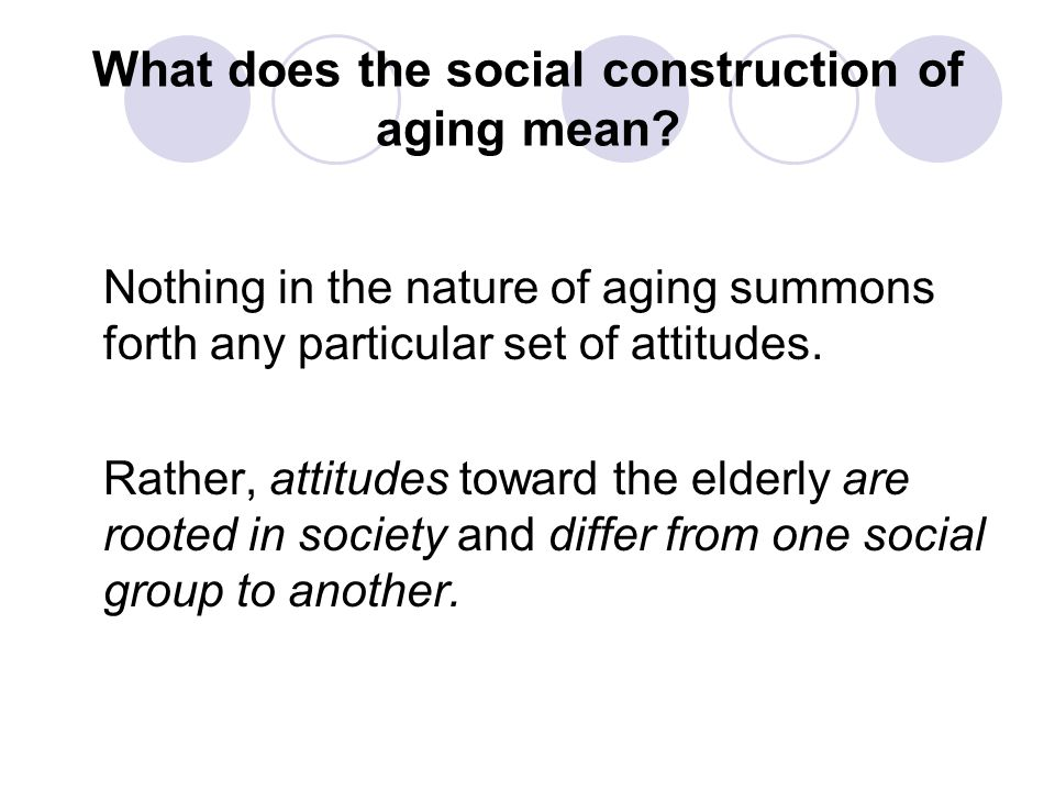 What does the social construction of aging mean