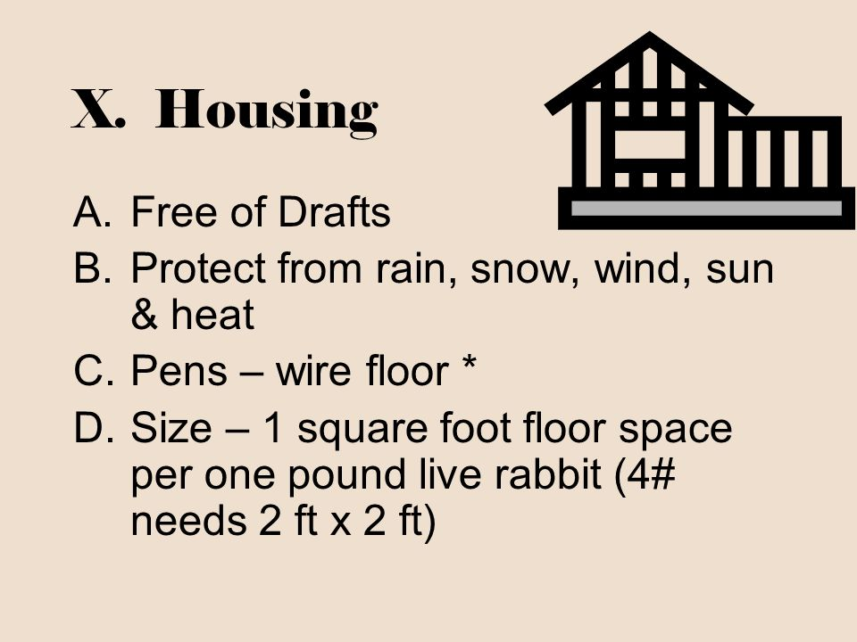 X. Housing Free of Drafts Protect from rain, snow, wind, sun & heat