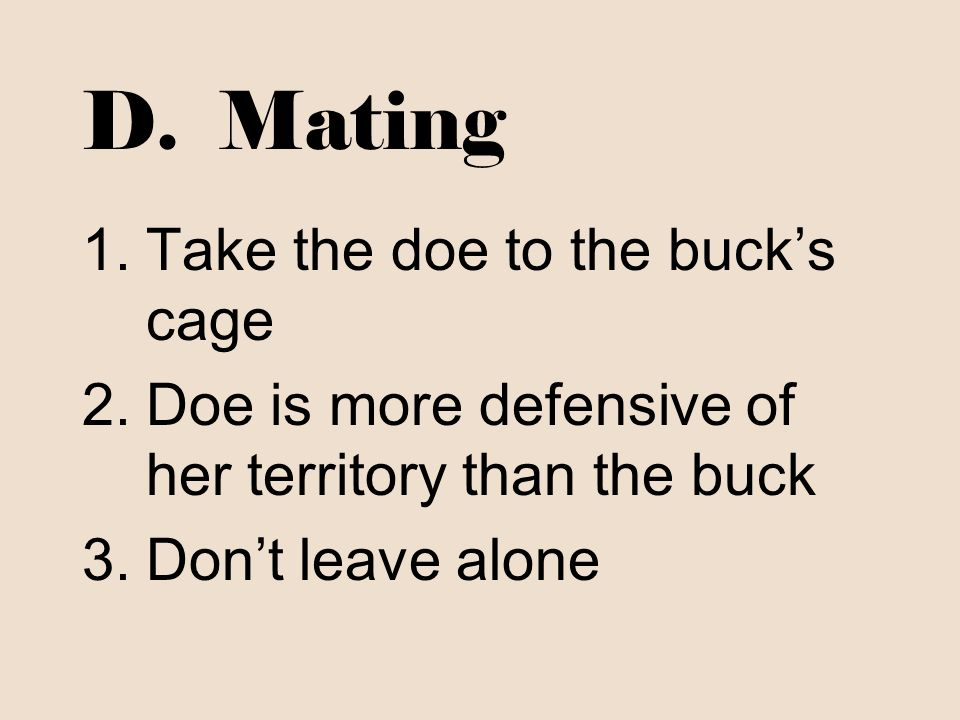 D. Mating Take the doe to the buck's cage