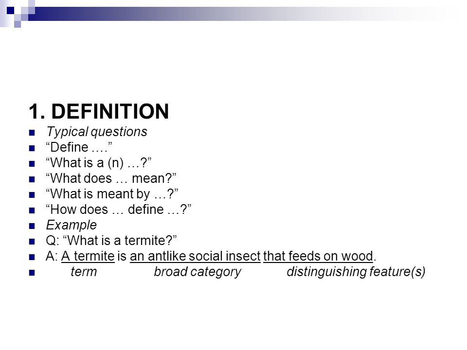 1. DEFINITION Typical questions Define …. What is a (n) …