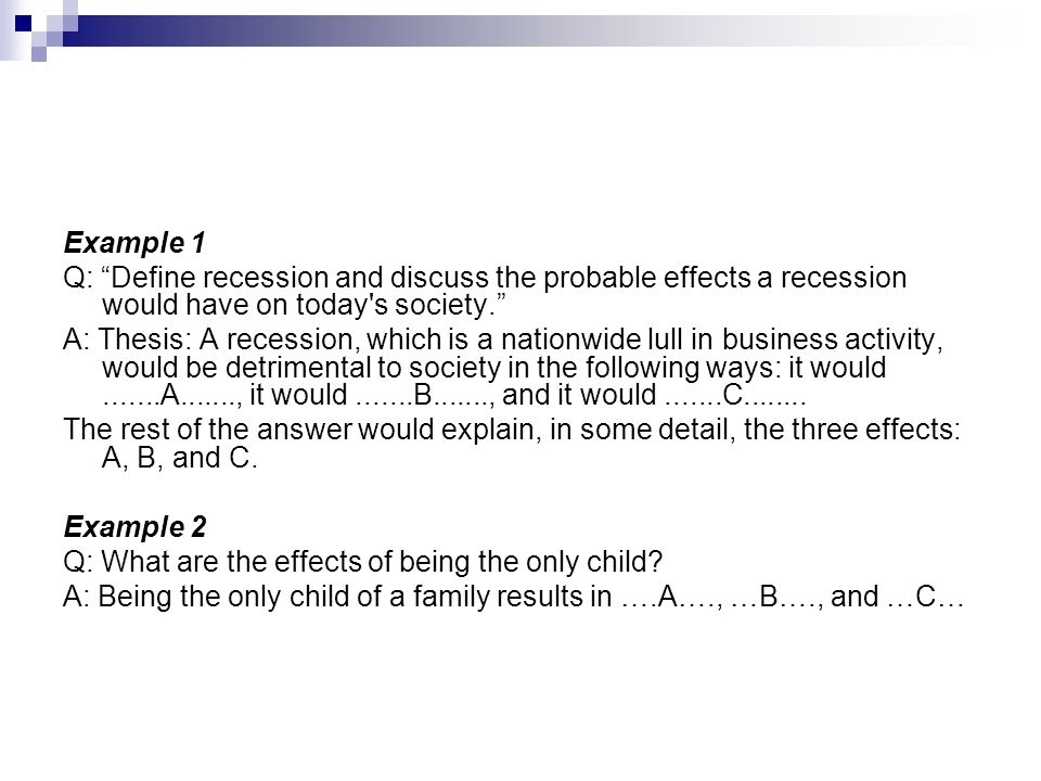 Example 1 Q: Define recession and discuss the probable effects a recession would have on today s society.