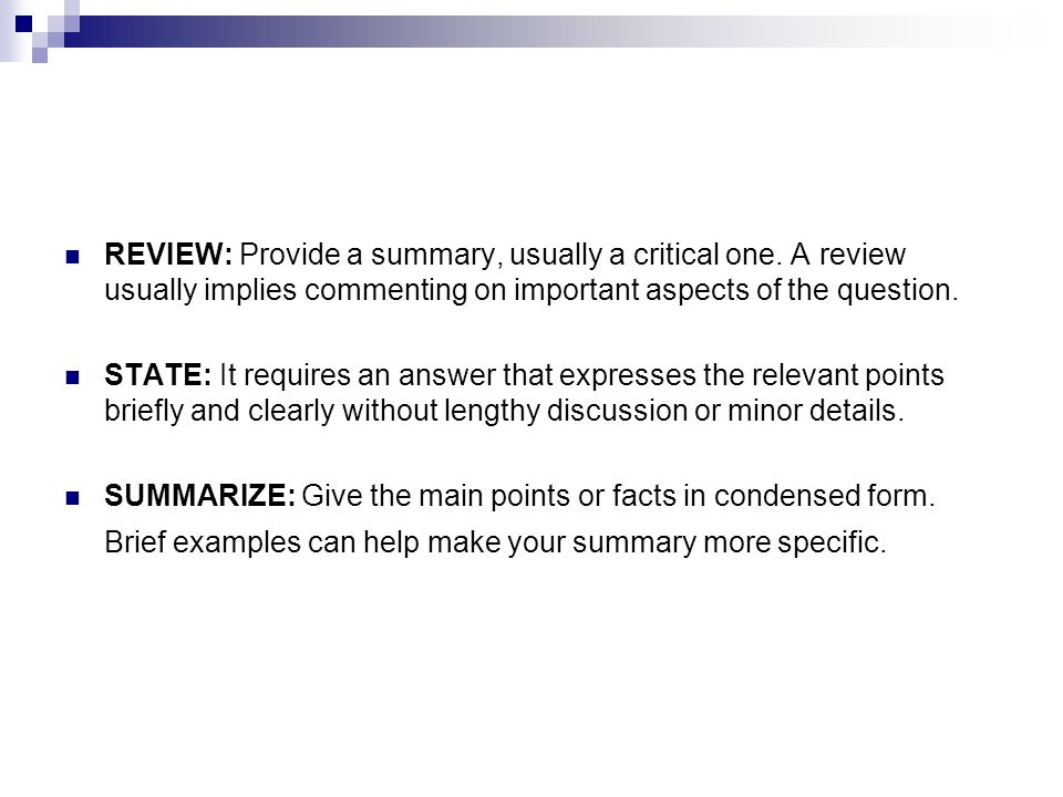 REVIEW: Provide a summary, usually a critical one