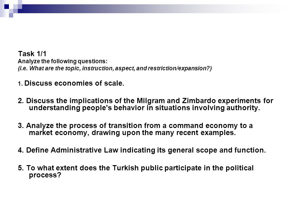 Task 1/1 Analyze the following questions: (i.e. What are the topic, instruction, aspect, and restriction/expansion )