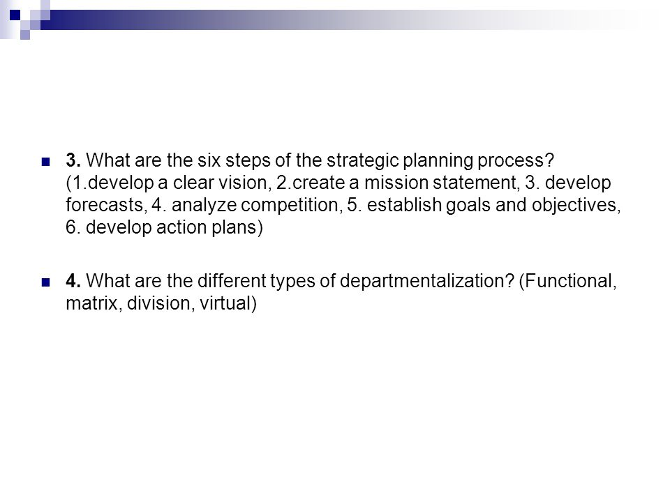 3. What are the six steps of the strategic planning process. (1