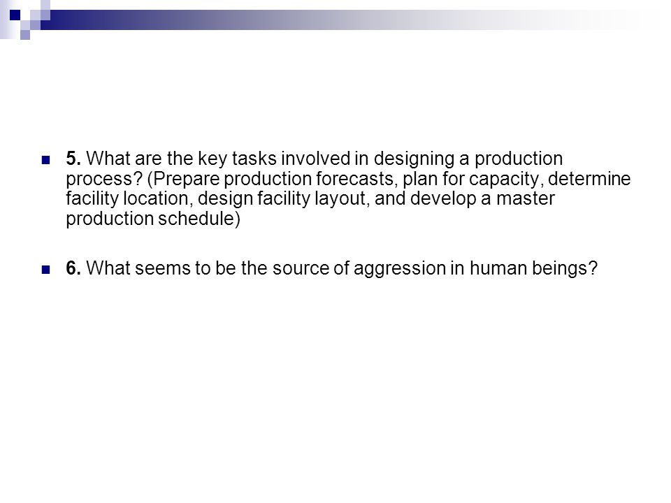 5. What are the key tasks involved in designing a production process