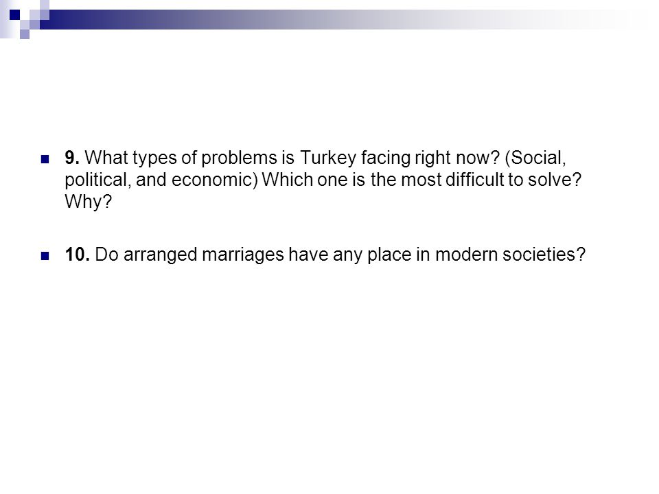 9. What types of problems is Turkey facing right now