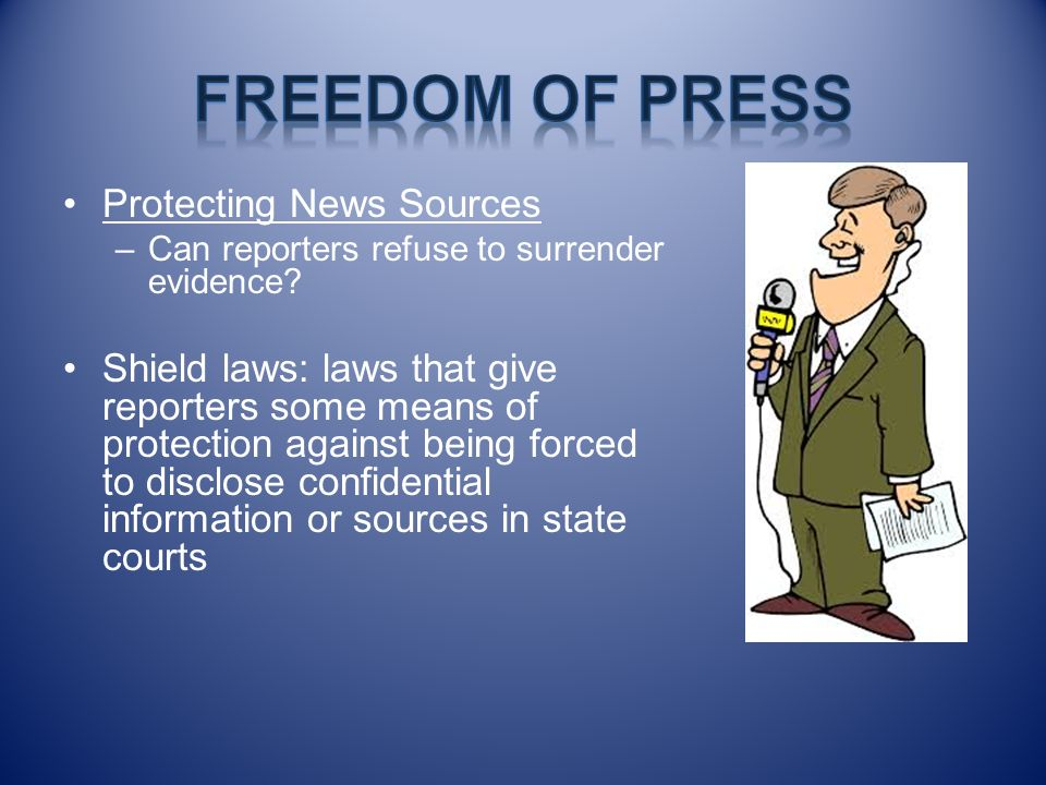Freedom of Press Protecting News Sources