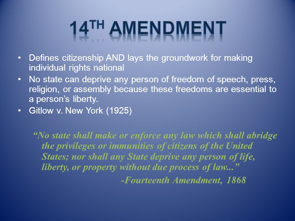 14th Amendment Defines citizenship AND lays the groundwork for making individual rights national.