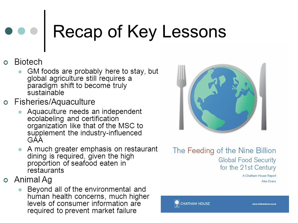 Recap of Key Lessons Biotech Fisheries/Aquaculture Animal Ag
