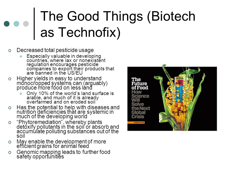The Good Things (Biotech as Technofix)