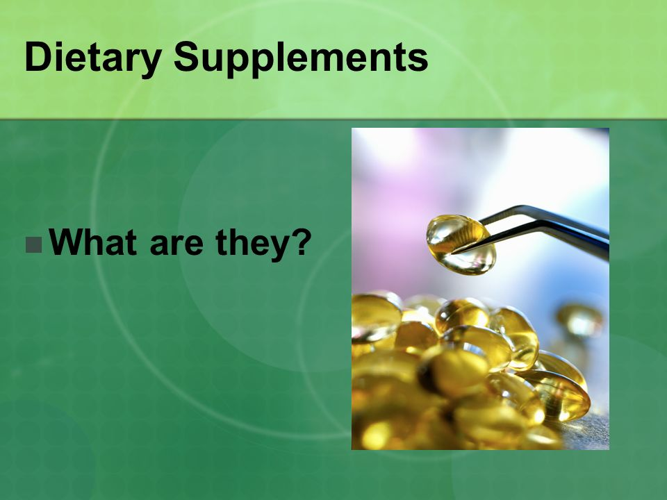 Dietary Supplements What are they