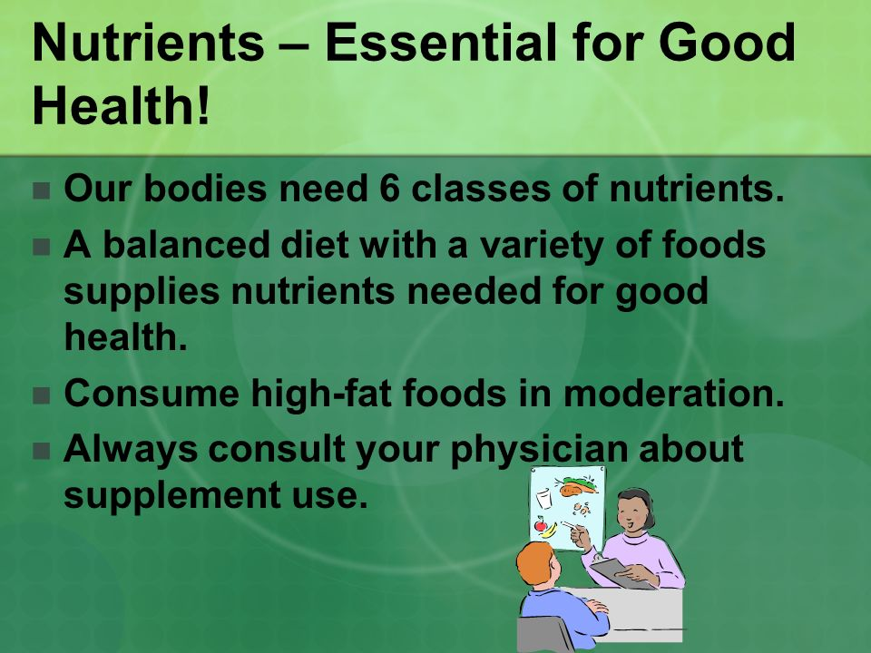 Nutrients – Essential for Good Health!