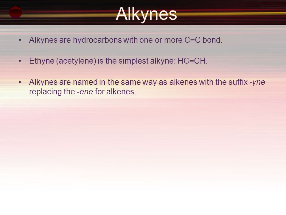 Alkynes Alkynes are hydrocarbons with one or more CC bond.