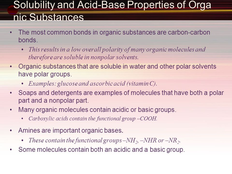 Solubility and Acid-Base Properties of Organic Substances